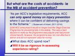 but what are the costs of accidents ie the mb of accident prevention