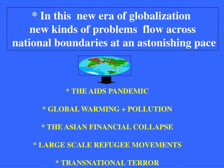 * In this  new era of globalization