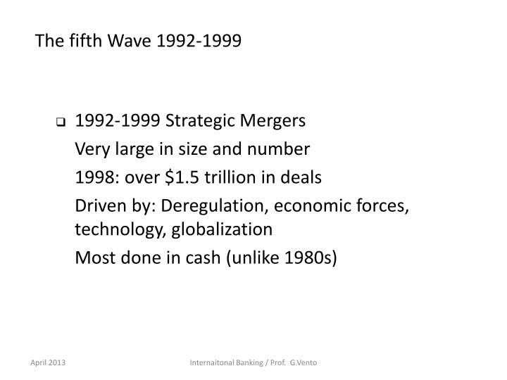 The fifth Wave 1992-1999