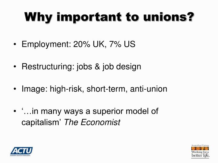 Why important to unions?