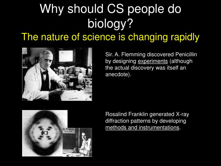 Why should CS people do biology?