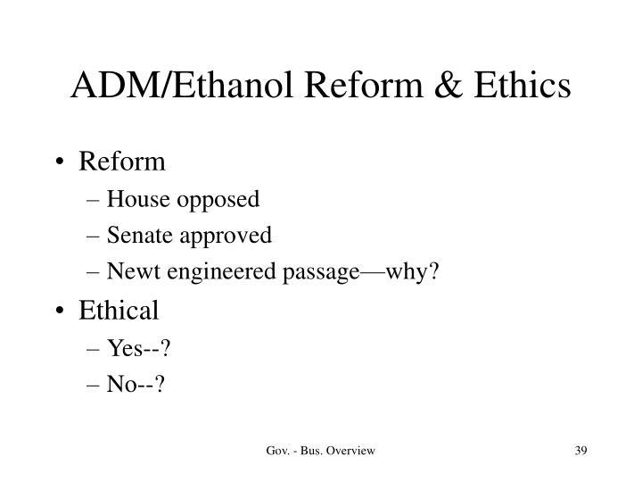 ADM/Ethanol Reform & Ethics