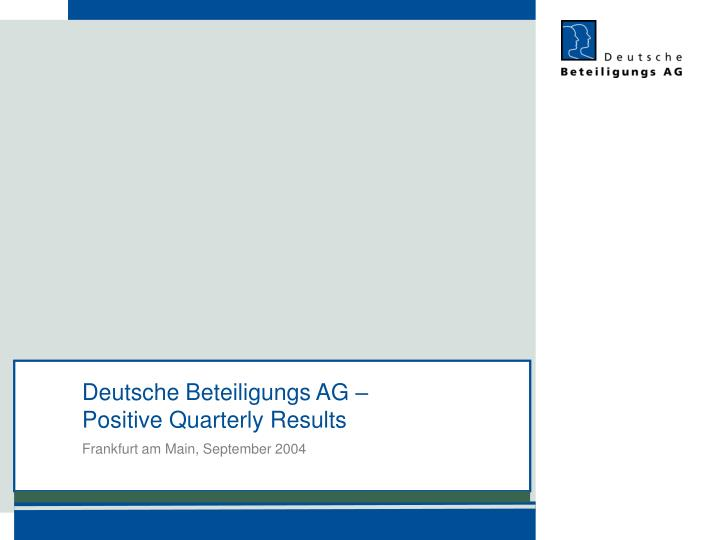 Deutsche beteiligungs ag positive quarterly results