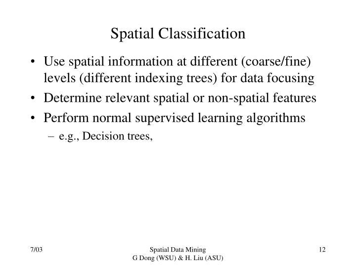Spatial Classification