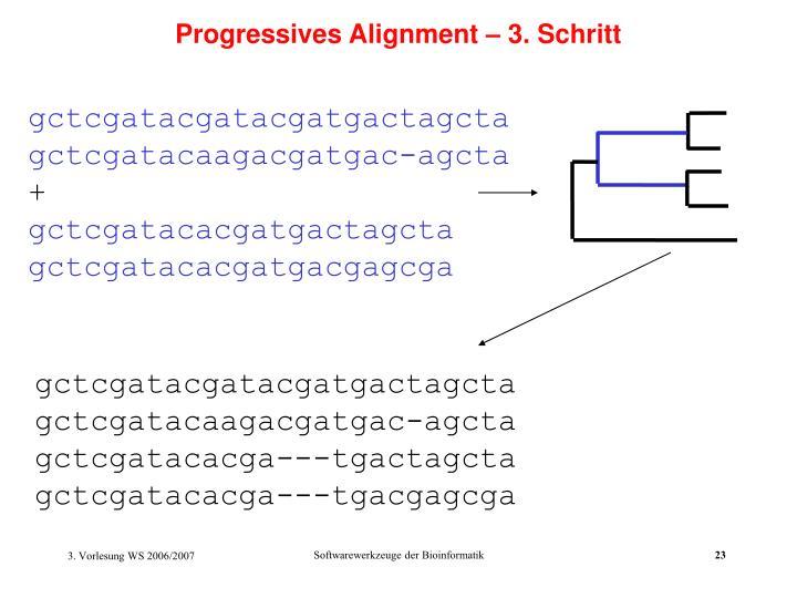 Progressives Alignment – 3. Schritt