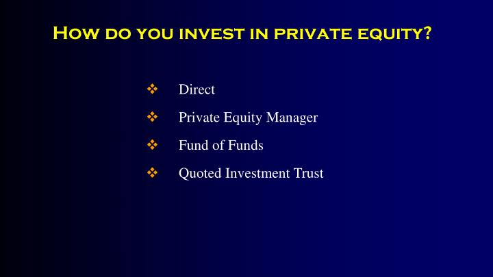 How do you invest in private equity?