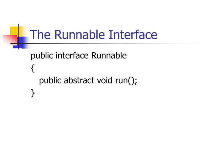 The Runnable Interface