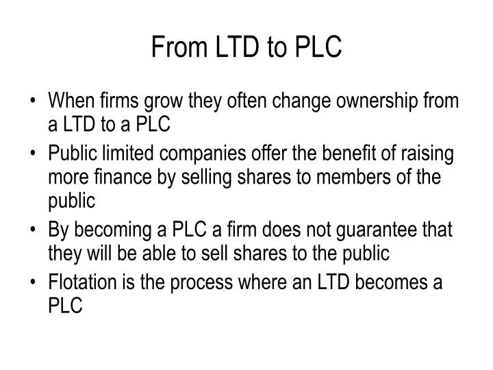From LTD to PLC