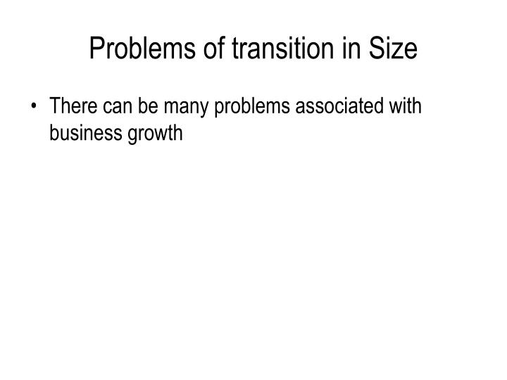 Problems of transition in Size
