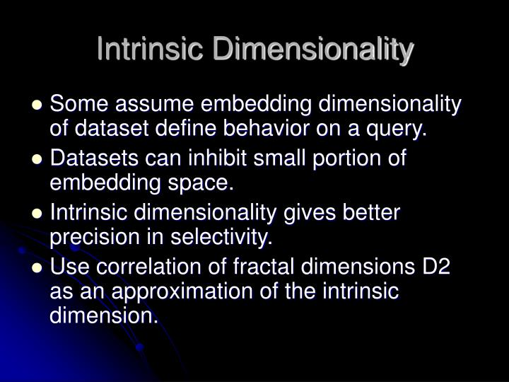 Intrinsic Dimensionality