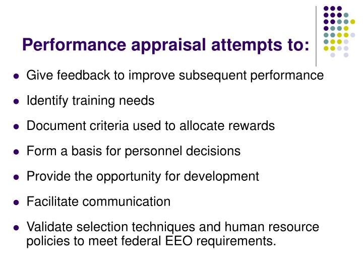 Performance appraisal attempts to