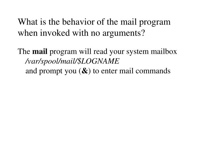 What is the behavior of the mail program when invoked with no arguments