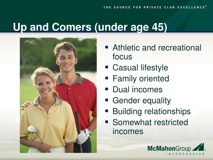 Up and Comers (under age 45)