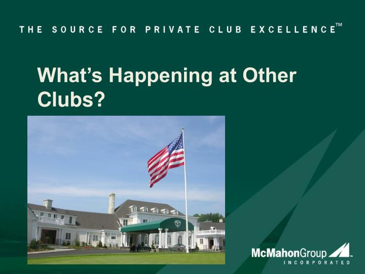 What's Happening at Other Clubs?