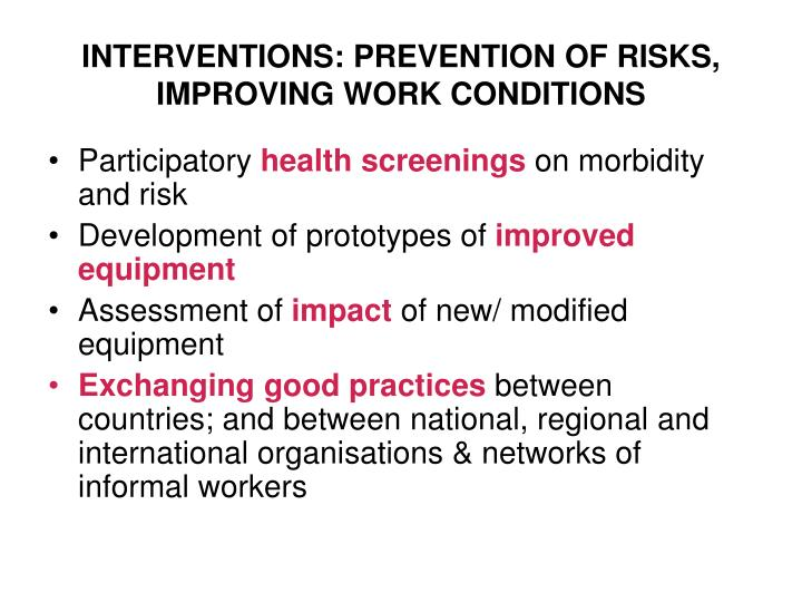 INTERVENTIONS: PREVENTION OF RISKS, IMPROVING WORK CONDITIONS