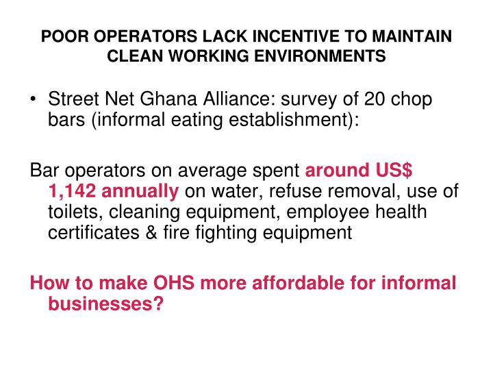 POOR OPERATORS LACK INCENTIVE TO MAINTAIN CLEAN WORKING ENVIRONMENTS