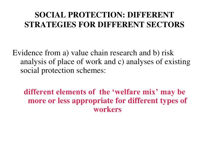 SOCIAL PROTECTION: DIFFERENT STRATEGIES FOR DIFFERENT SECTORS