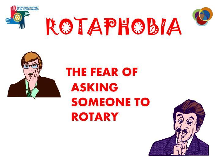 ROTAPHOBIA