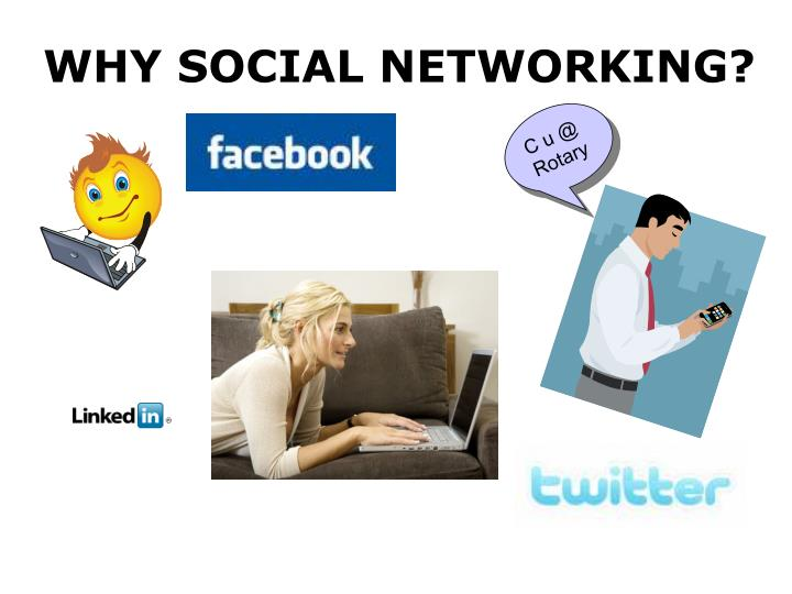 WHY SOCIAL NETWORKING?