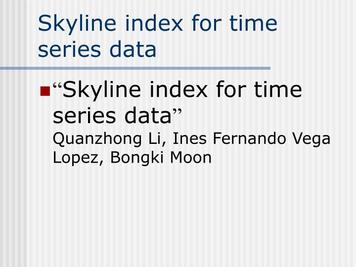 Skyline index for time series data