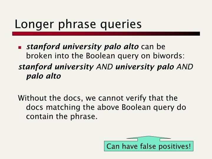 Longer phrase queries