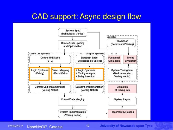 CAD support: Async design flow