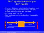don t synchronise when you don t need to