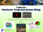 topmaster biomolecular integration systems biology