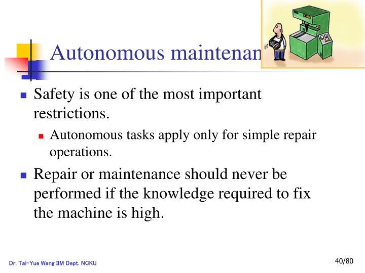 Autonomous maintenance. Safety
