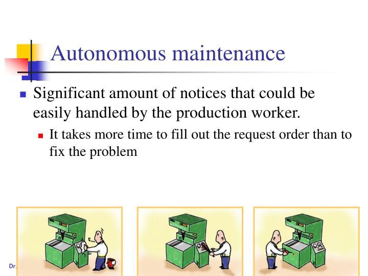 Autonomous maintenance