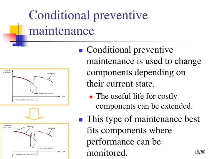 Conditional preventive maintenance