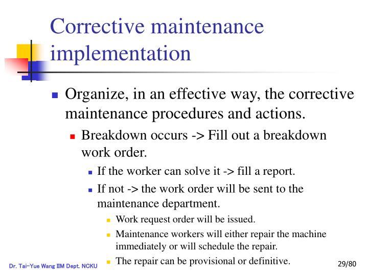 Corrective maintenance implementation