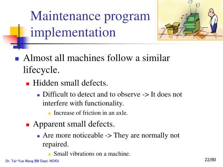 Maintenance program implementation