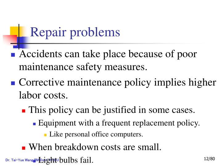 Repair problems