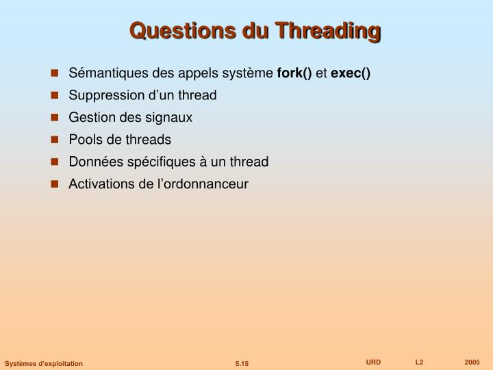 Questions du Threading