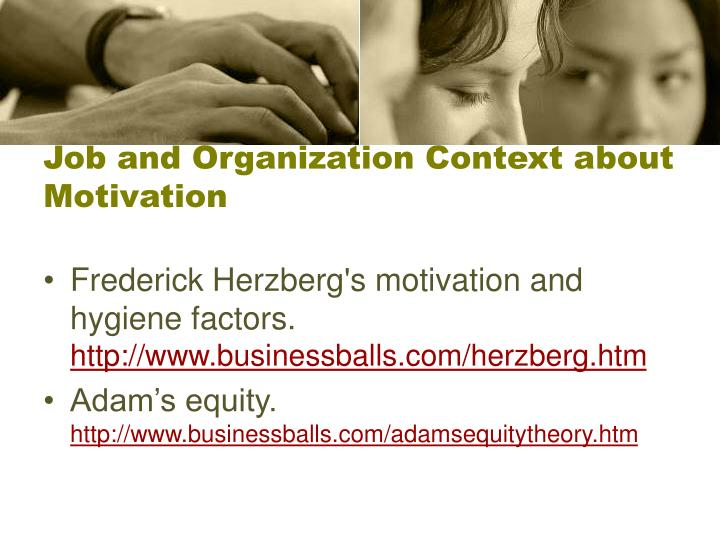 Job and Organization Context about Motivation