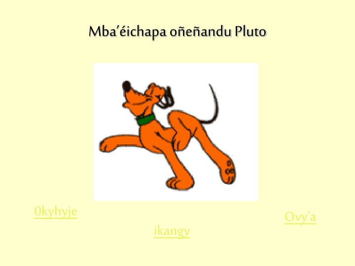 Mba'éichapa oñeñandu Pluto