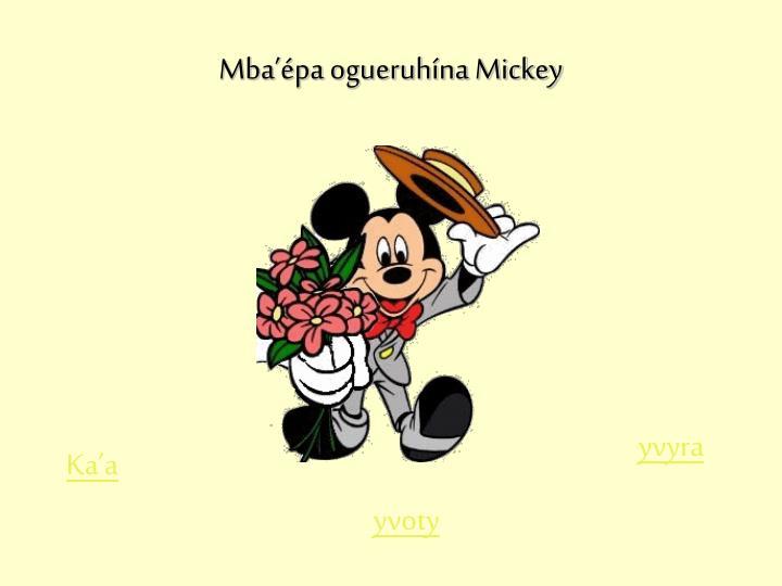 Mba'épa ogueruhína Mickey