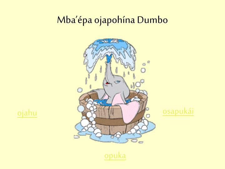 Mba'épa ojapohína Dumbo
