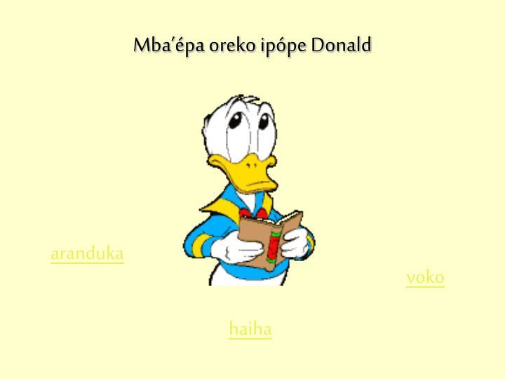 Mba'épa oreko ipópe Donald
