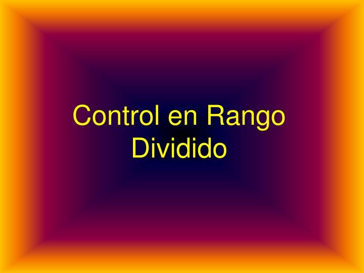 Control en Rango Dividido