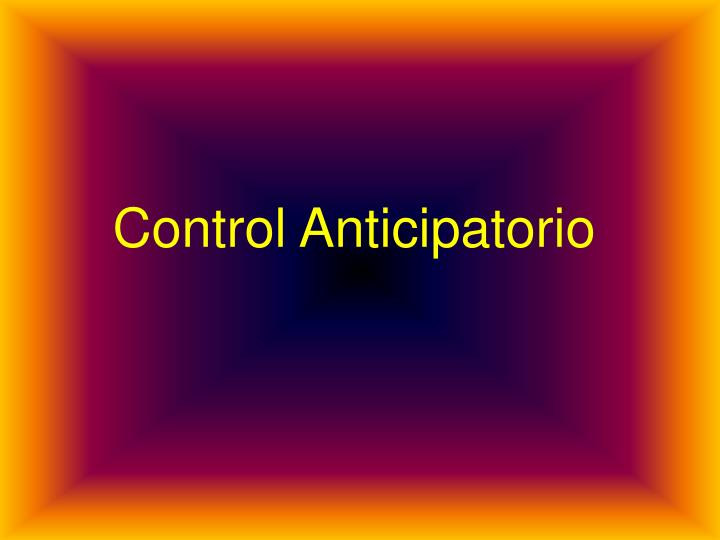 Control Anticipatorio