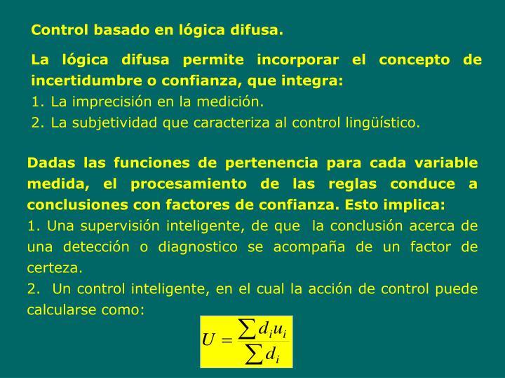Control basado en lógica difusa.