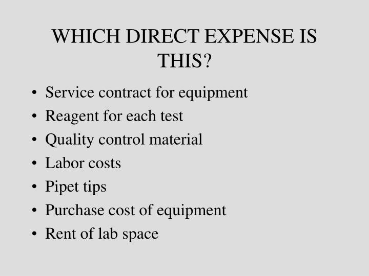 WHICH DIRECT EXPENSE IS THIS?
