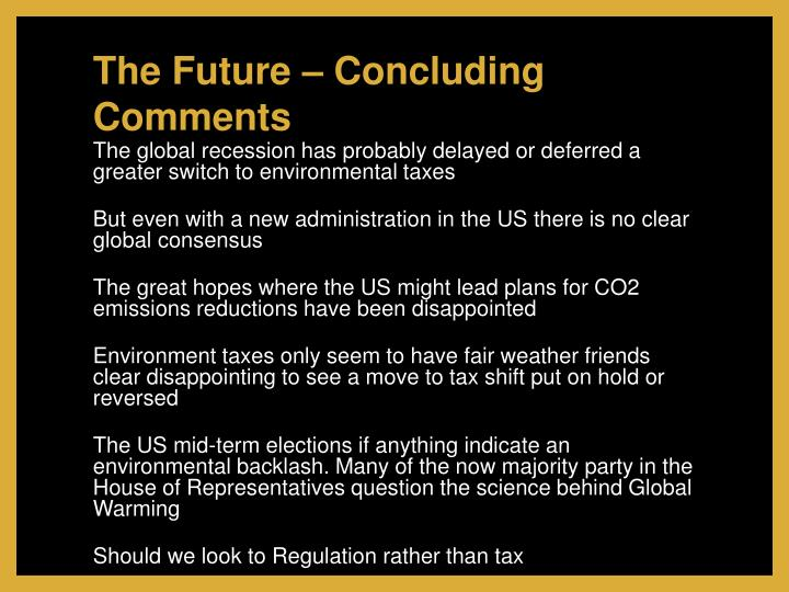 The Future – Concluding Comments