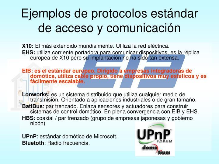 Ejemplos de protocolos estándar de acceso y comunicación