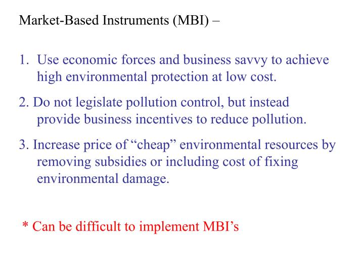 Market-Based Instruments (MBI) –