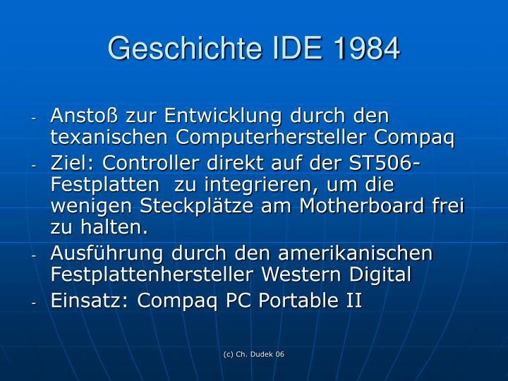 Geschichte IDE 1984