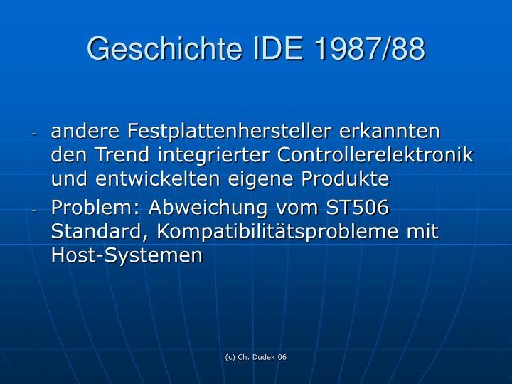 Geschichte IDE 1987/88
