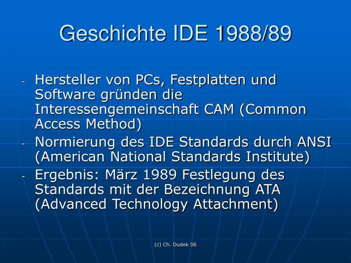 Geschichte IDE 1988/89